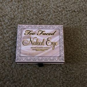 Too faced naked eye.